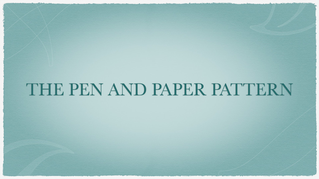 THE PEN AND PAPER PATTERN