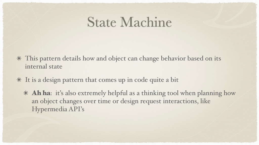 State Machine This pattern details how and obje...