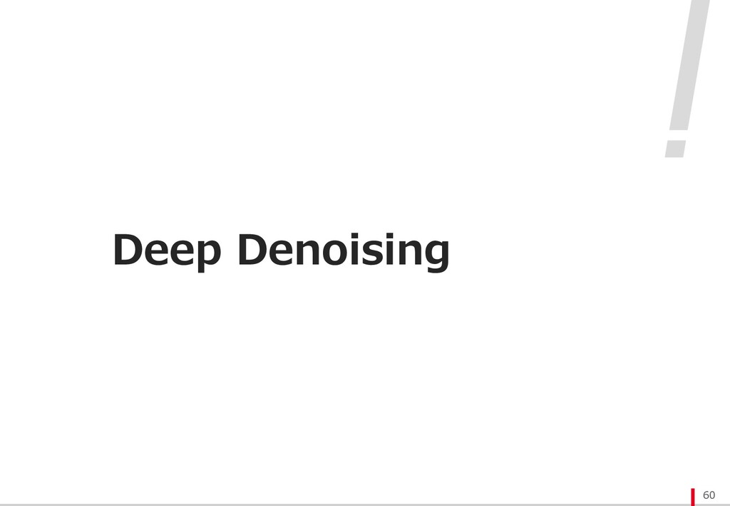 Deep Denoising 60