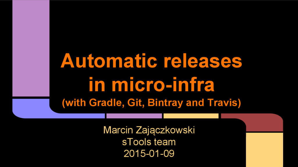 Automatic releases in micro-infra (with Gradle,...