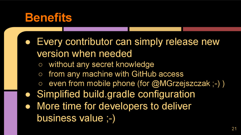 ● Every contributor can simply release new vers...