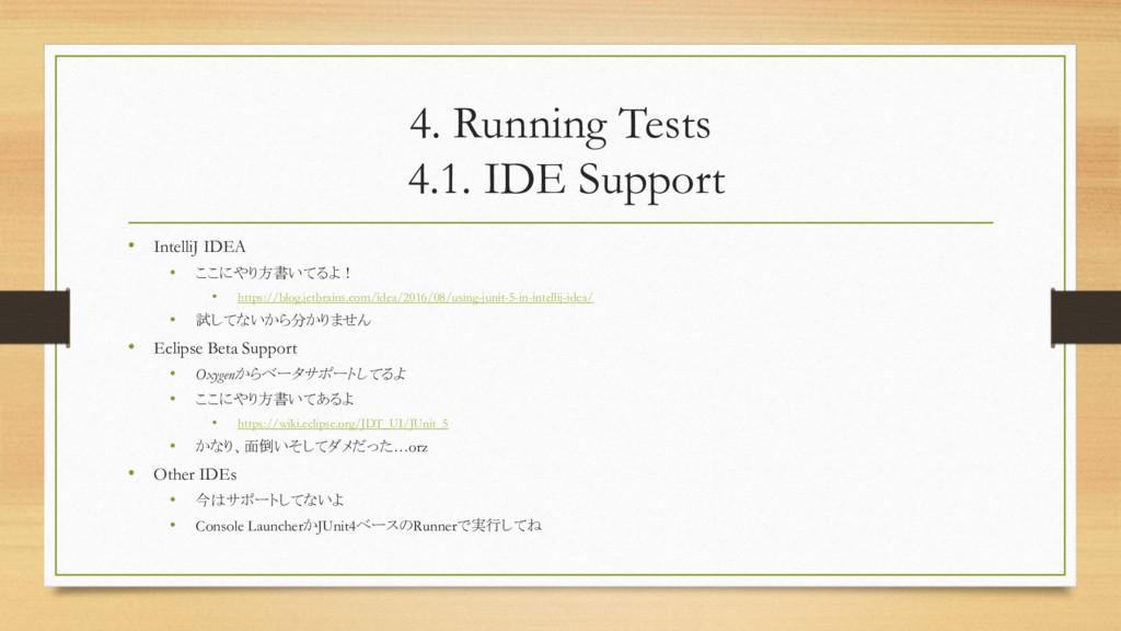 4. Running Tests 4.1. IDE Support • IntelliJ ID...