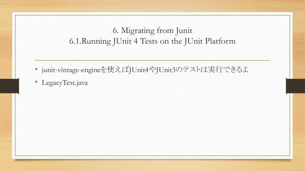 6. Migrating from Junit 6.1.Running JUnit 4 Tes...