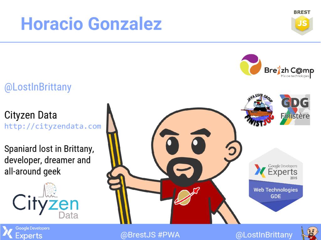 @LostInBrittany @BrestJS #PWA Horacio Gonzalez ...