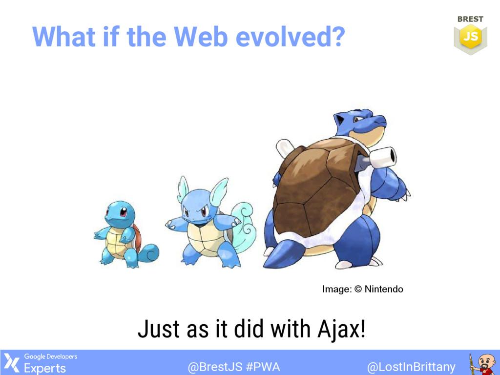 @LostInBrittany @BrestJS #PWA What if the Web e...