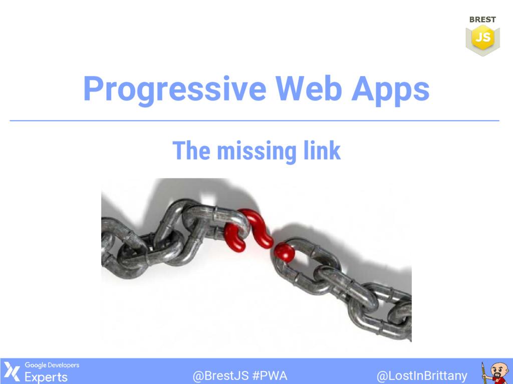 @LostInBrittany @BrestJS #PWA Progressive Web A...