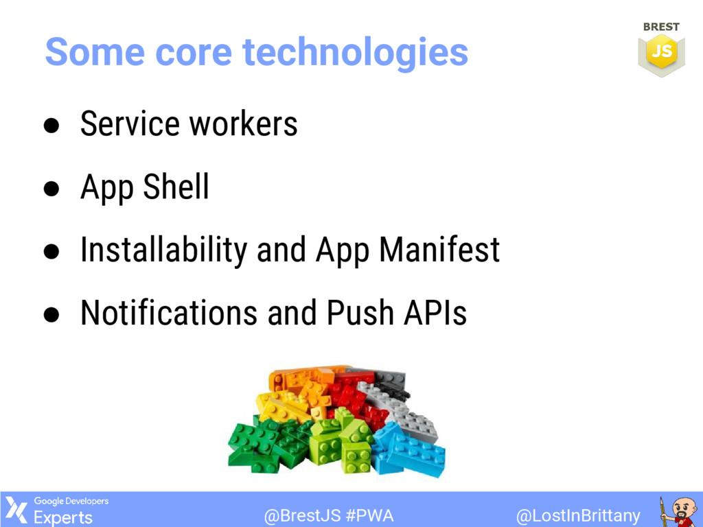 @LostInBrittany @BrestJS #PWA Some core technol...