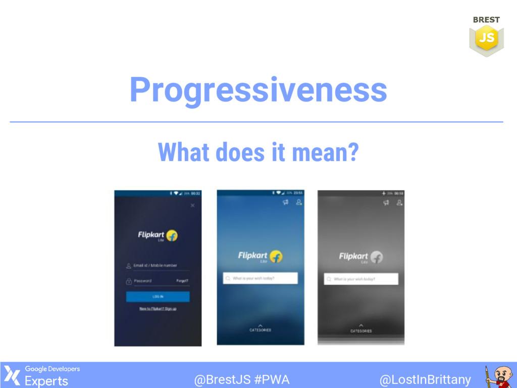 @LostInBrittany @BrestJS #PWA Progressiveness W...