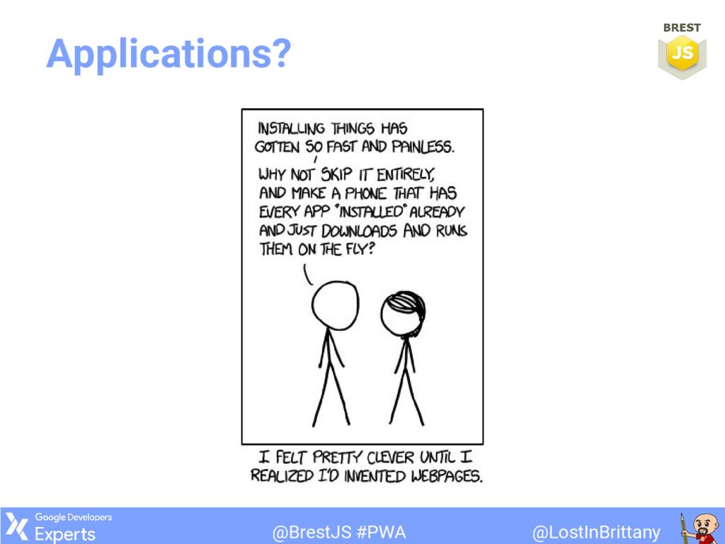 @LostInBrittany @BrestJS #PWA Applications?
