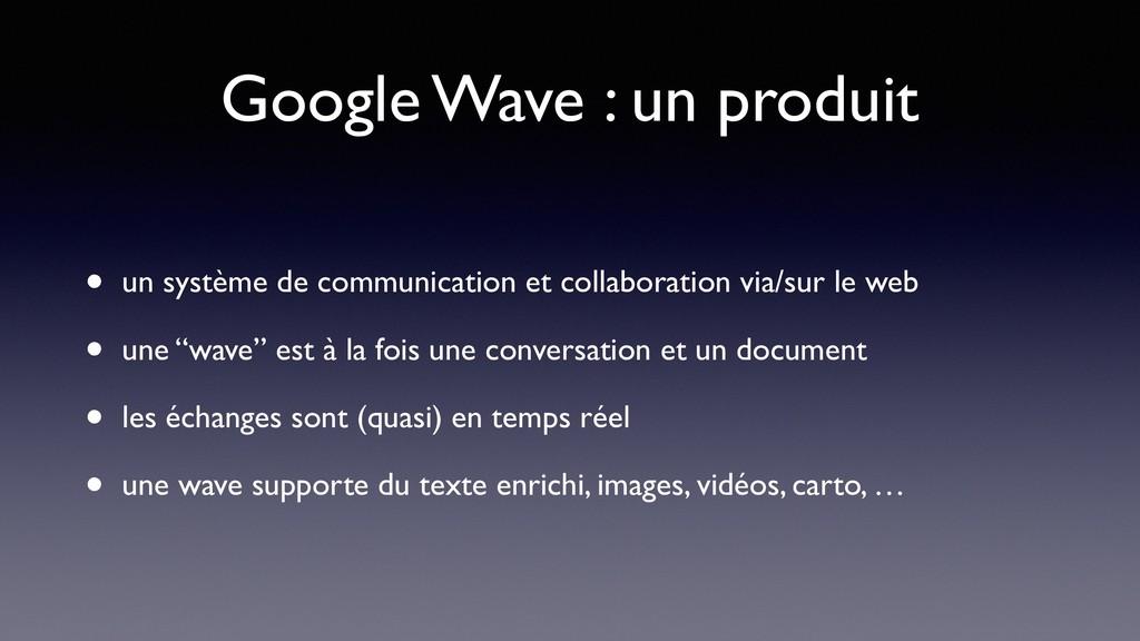 Google Wave : un produit • un système de commun...
