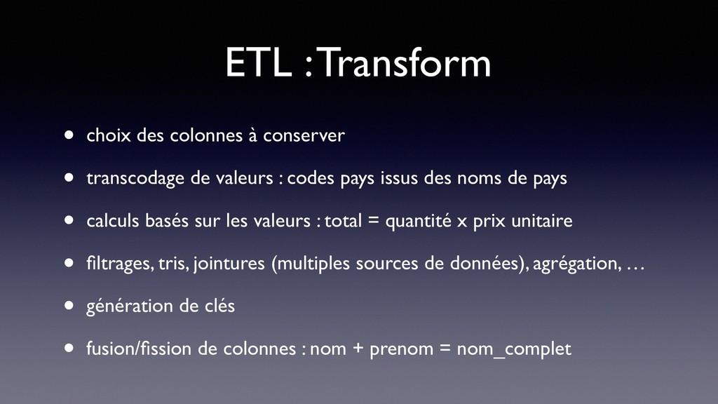 ETL : Transform • choix des colonnes à conserve...