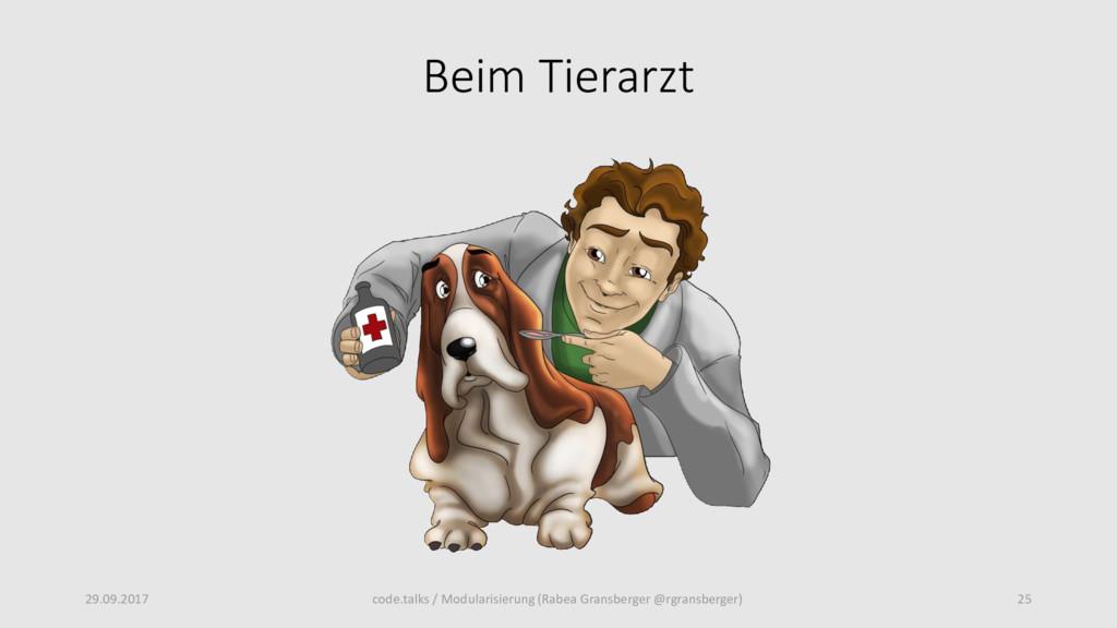 Beim Tierarzt 29.09.2017 25 code.talks / Modula...