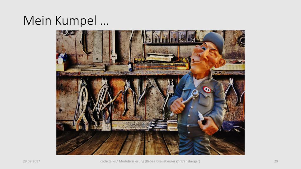 Mein Kumpel … 29.09.2017 29 code.talks / Modula...