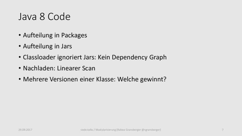 Java 8 Code • Aufteilung in Packages • Aufteilu...