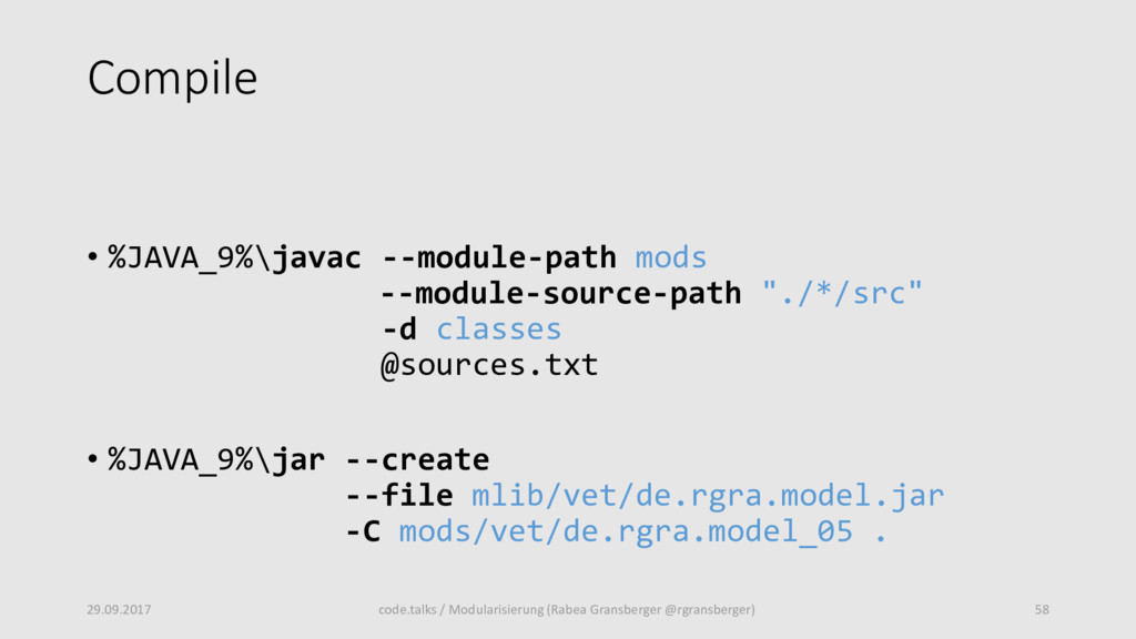 Compile • %JAVA_9%\javac --module-path mods --m...