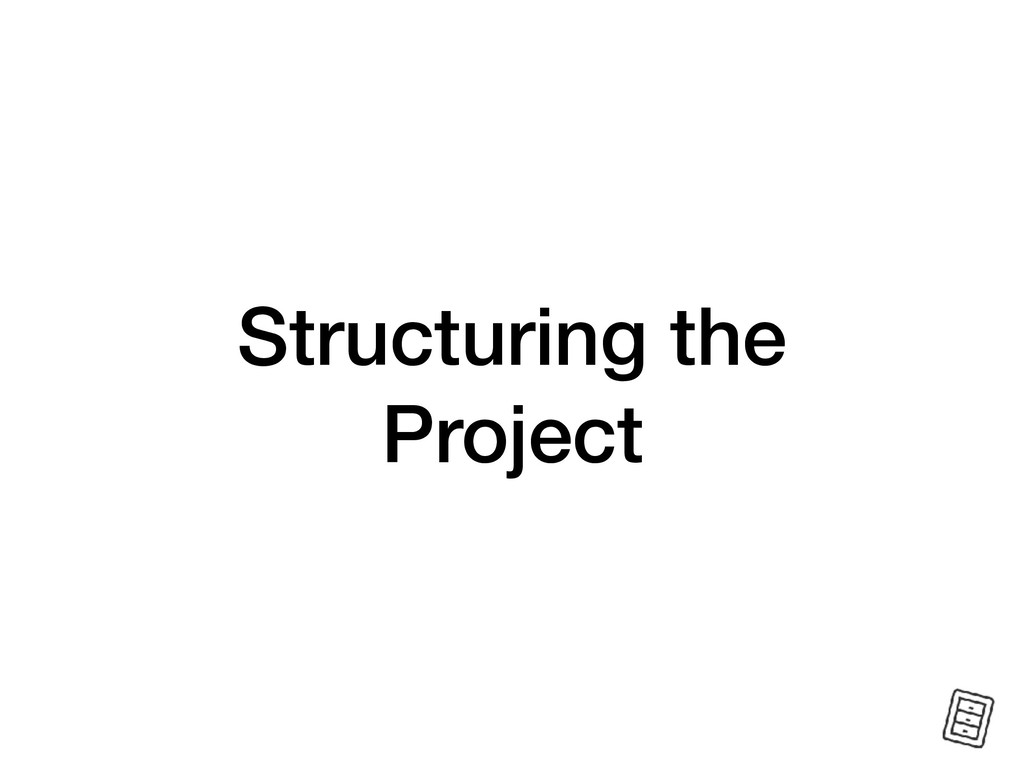 Structuring the Project