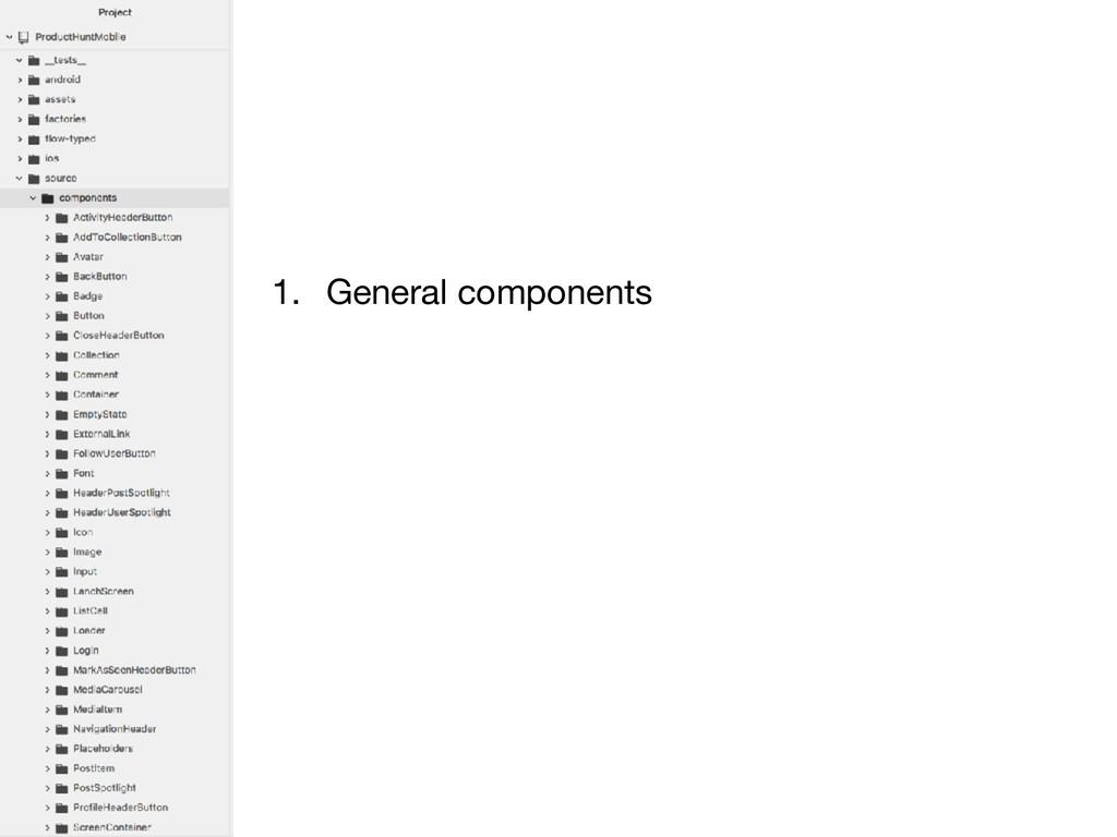 1. General components