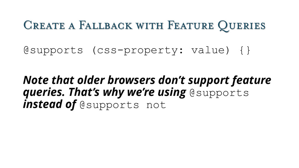 Create a Fallback with Feature Queries @support...