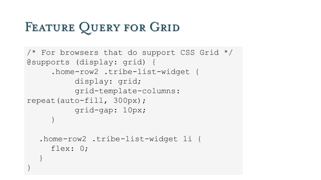 Feature Query for Grid /* For browsers that do ...