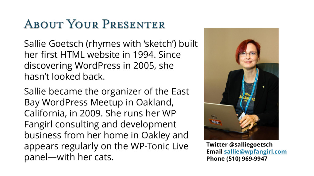 About Your Presenter Sallie Goetsch (rhymes wit...