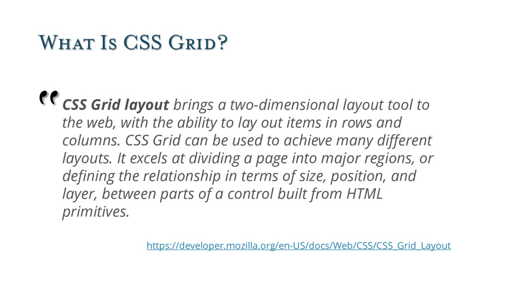 What Is CSS Grid? CSS Grid layout brings a two-...