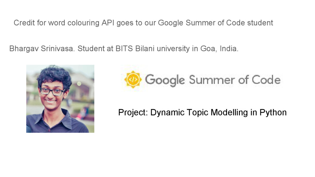 Credit for word colouring API goes to our Googl...
