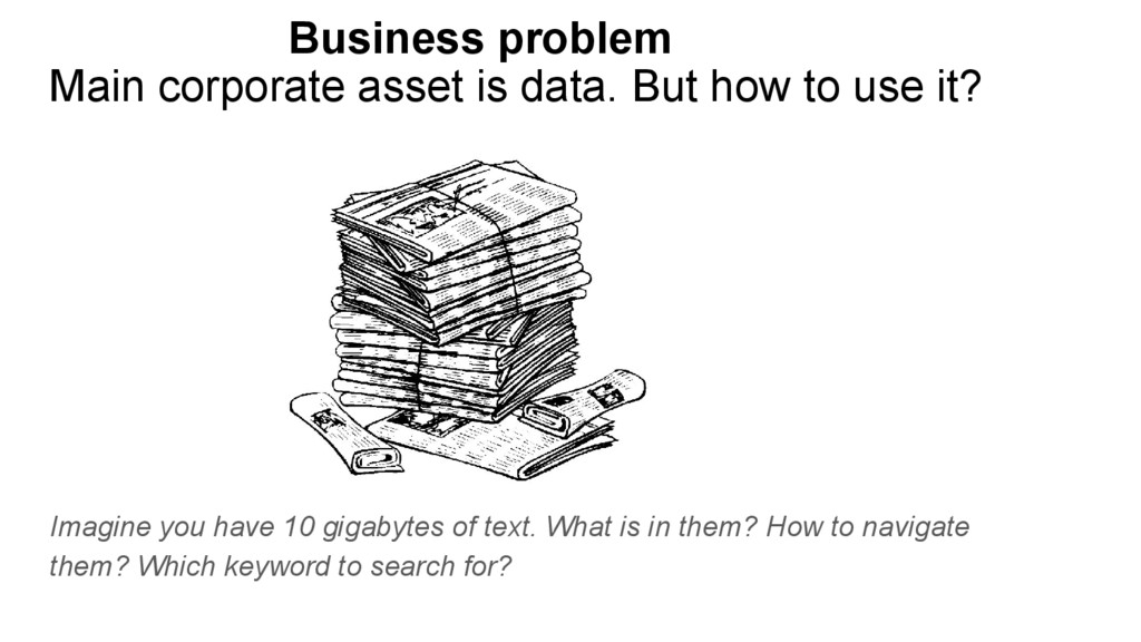 Main corporate asset is data. But how to use it...