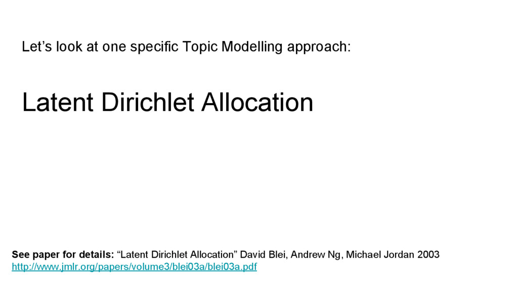 Let's look at one specific Topic Modelling appr...
