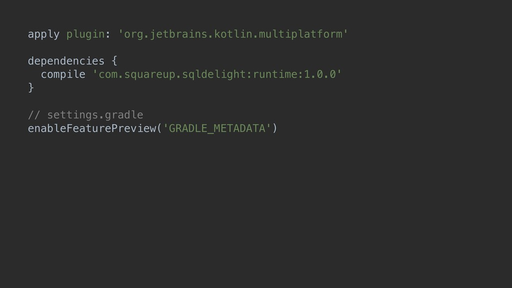 apply plugin: 'org.jetbrains.kotlin.multiplatfo...