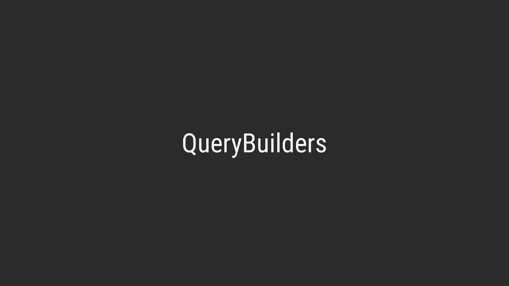 QueryBuilders