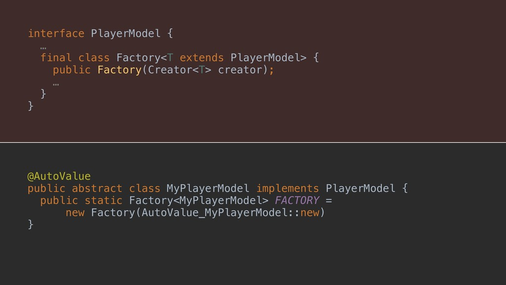 interface PlayerModel {A … final class Factory<...