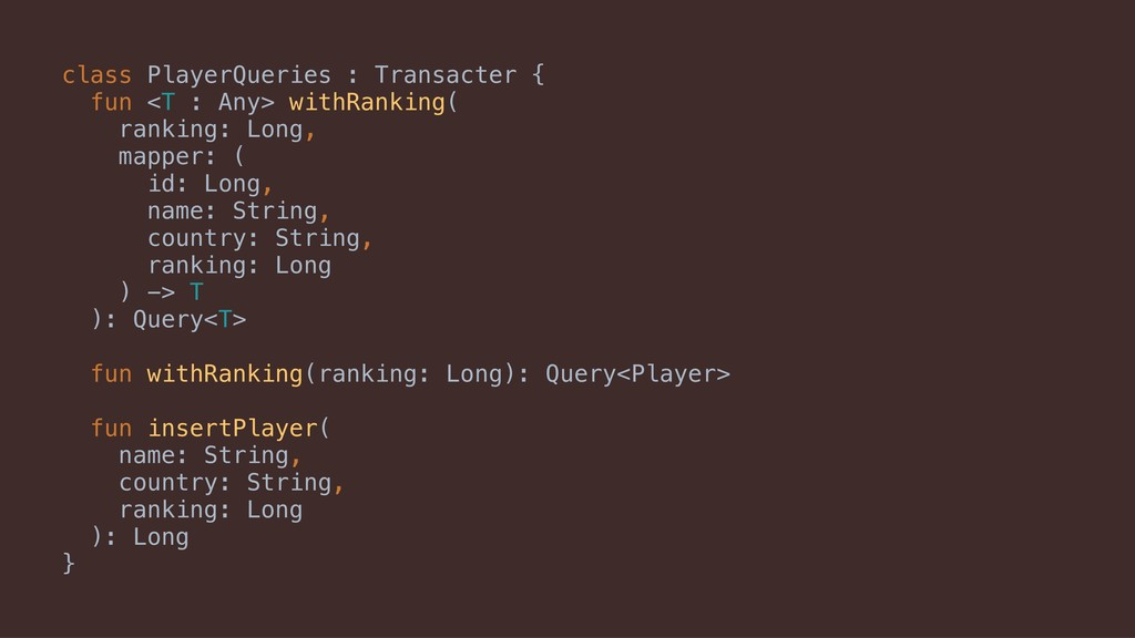 class PlayerQueries : Transacter {A fun <T : An...