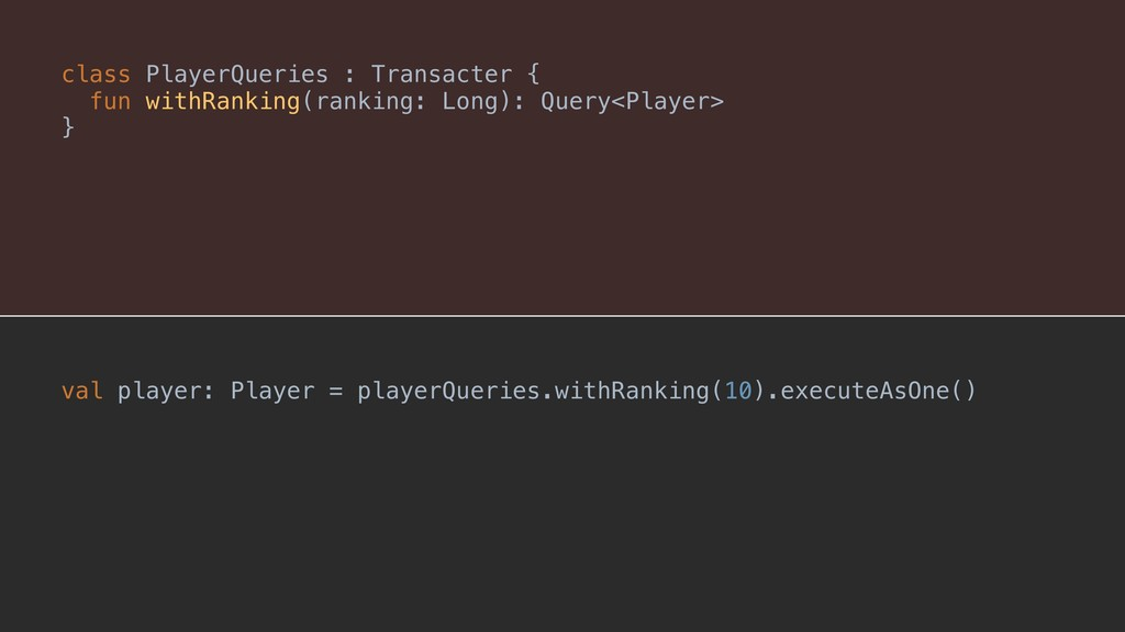 Query< > class PlayerQueries : Transacter {A fu...