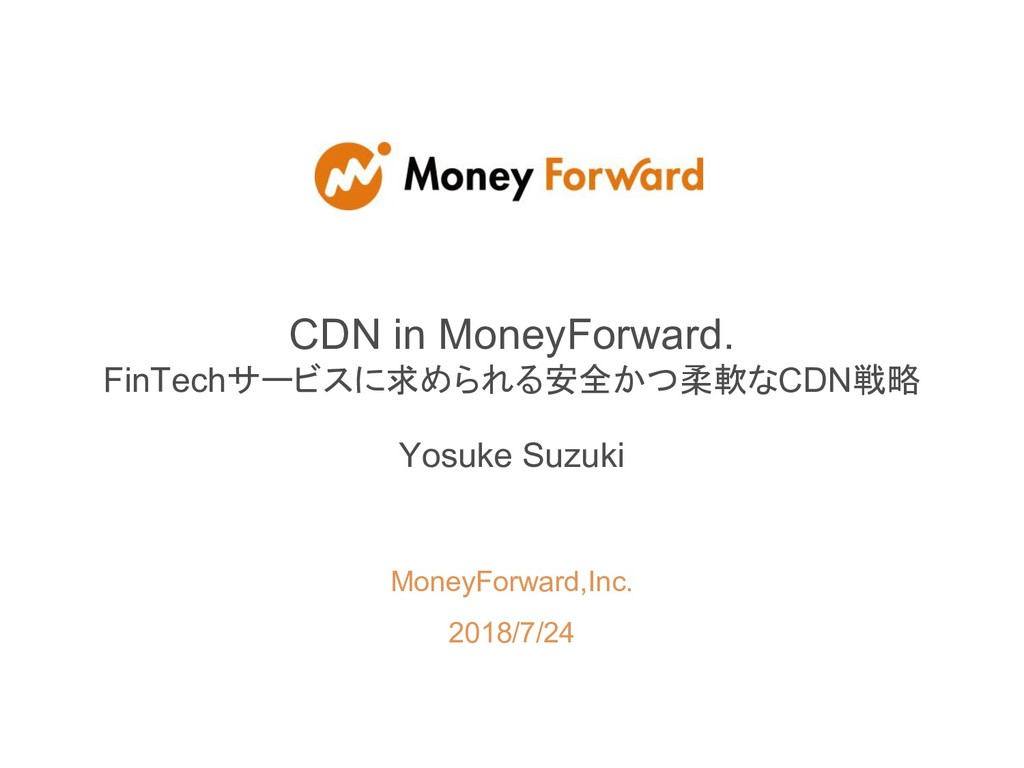 MoneyForward,Inc. 2018/7/24 CDN in MoneyForward...