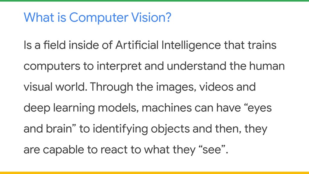 What is Computer Vision? Is a field inside of A...
