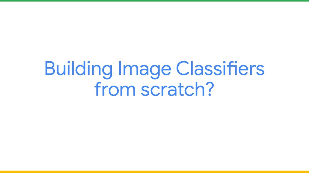 Building Image Classifiers from scratch?