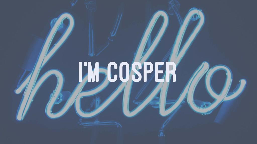 I'M COSPER