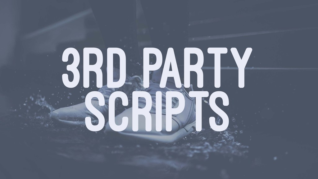 3RD PARTY SCRIPTS