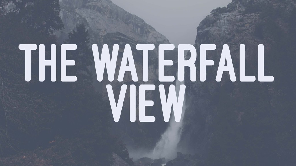 THE WATERFALL VIEW