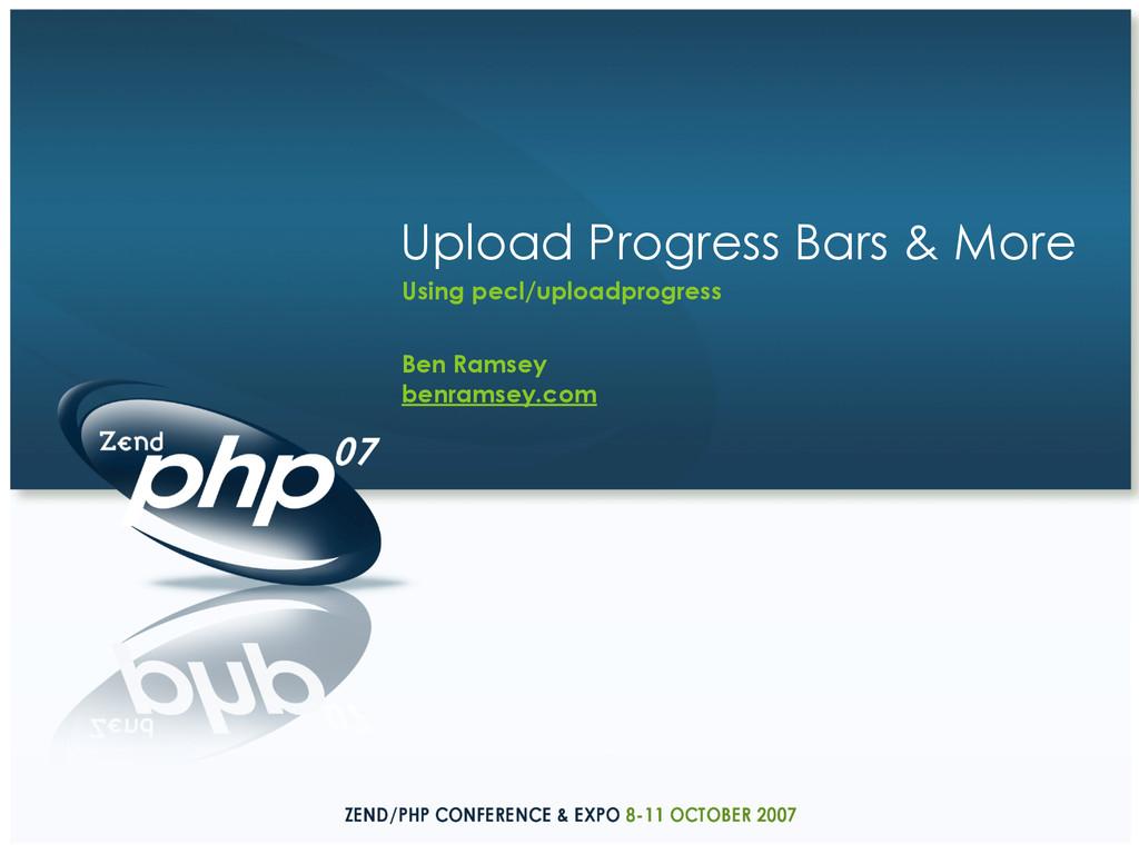 Upload Progress Bars & More Using pecl/uploadpr...