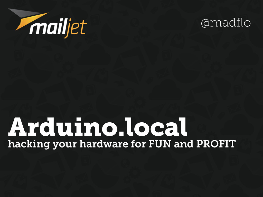 Arduino.local hacking your hardware for FUN and...