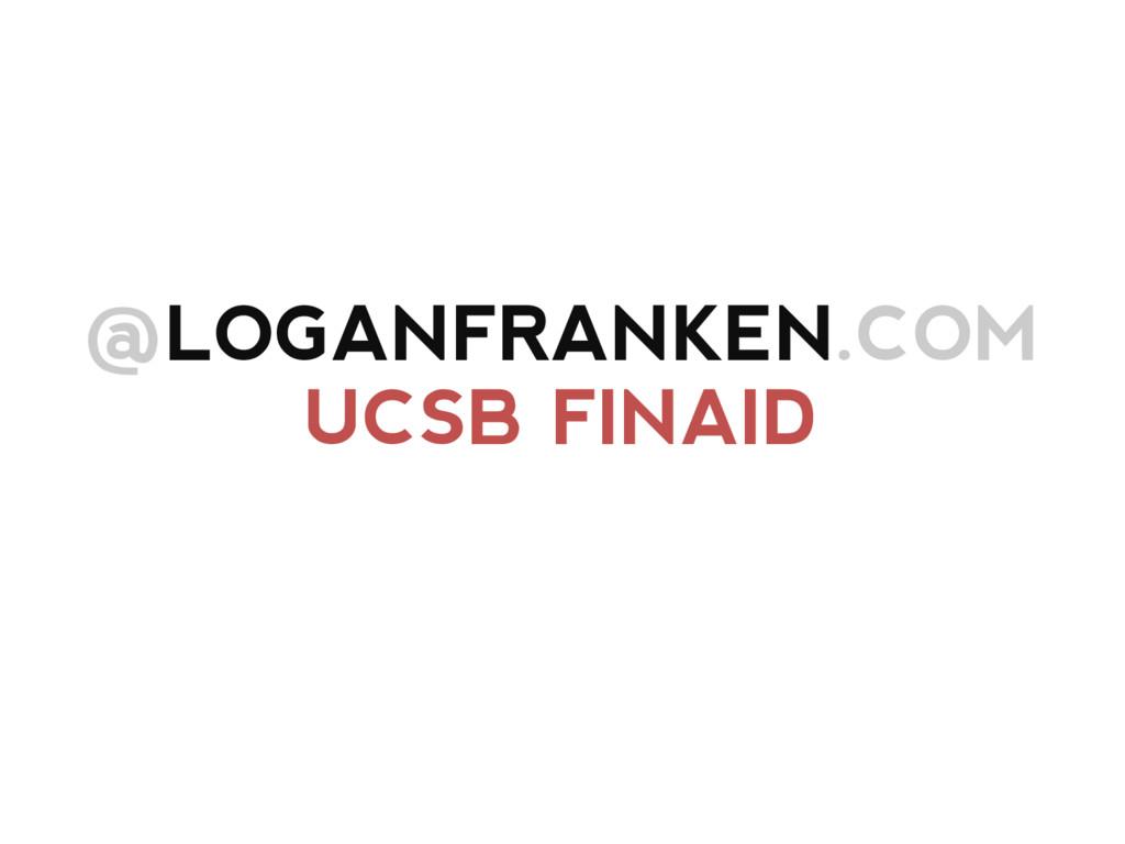 @LOGANFRANKEN.COM UCSB FINAID