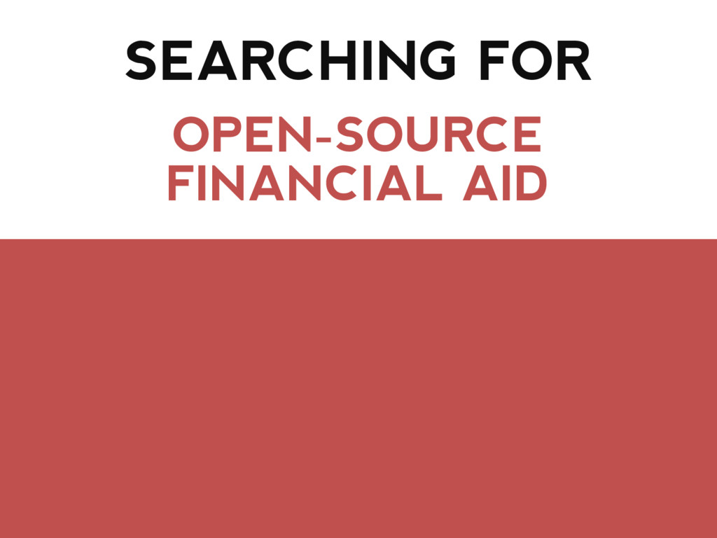 SEARCHING FOR OPEN-SOURCE FINANCIAL AID