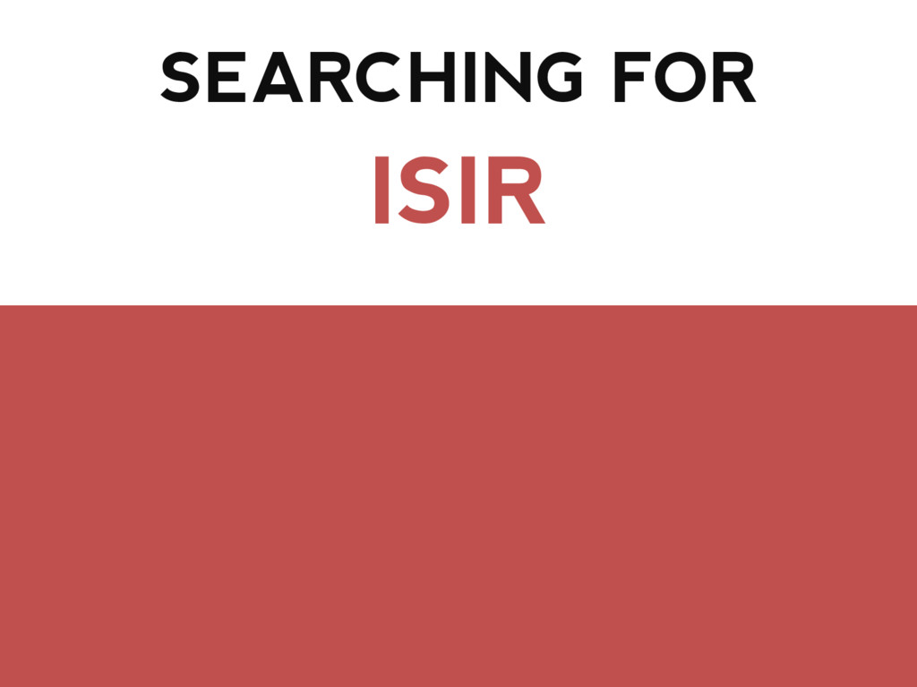 SEARCHING FOR ISIR