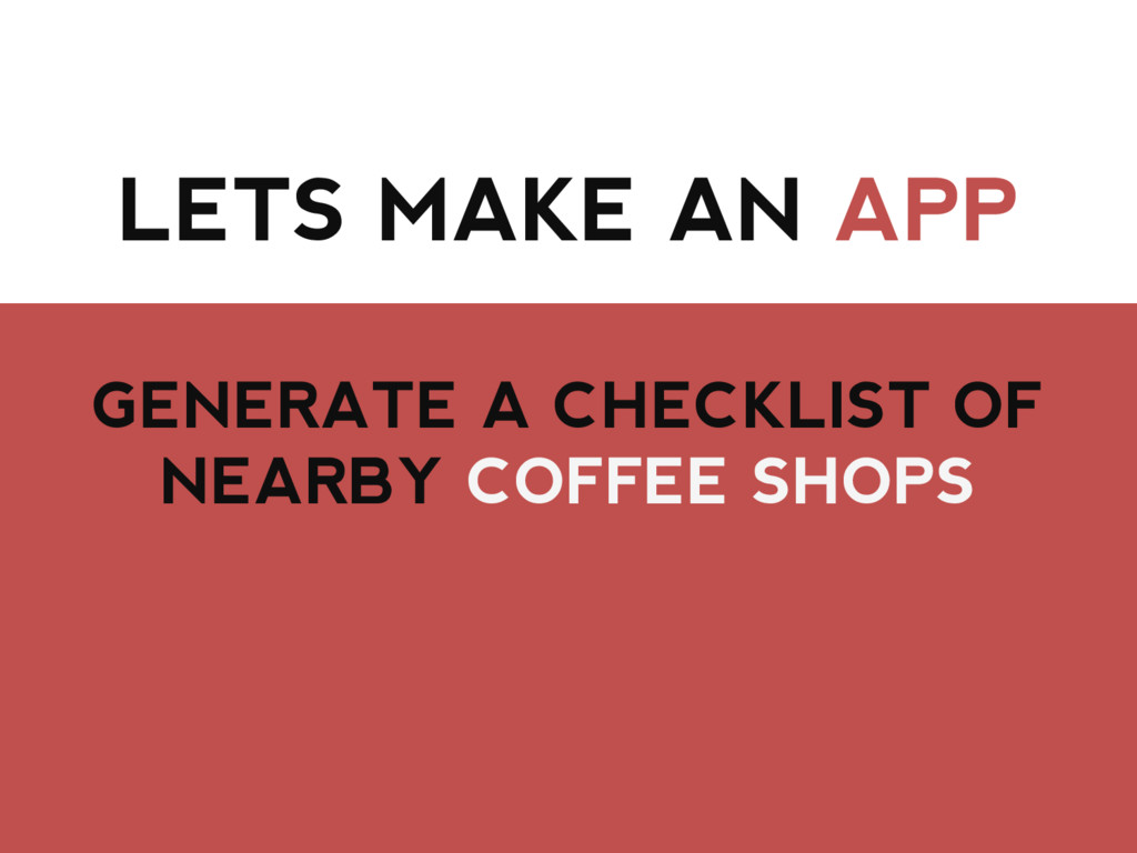 LETS MAKE AN APP GENERATE A CHECKLIST OF NEARBY...
