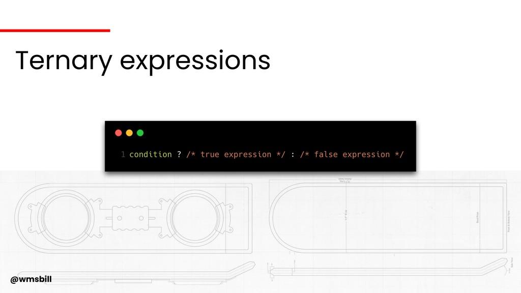 @wmsbill Ternary expressions