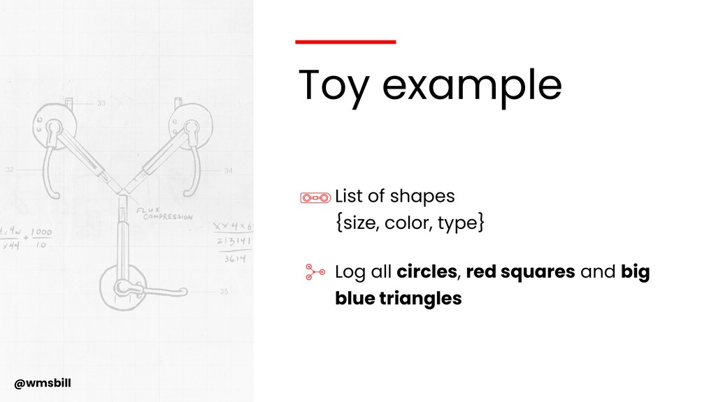 @wmsbill Toy example List of shapes  {size, co...