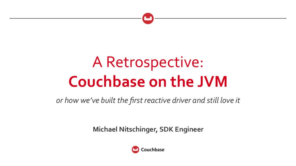 A Retrospective:   Couchbase on ...