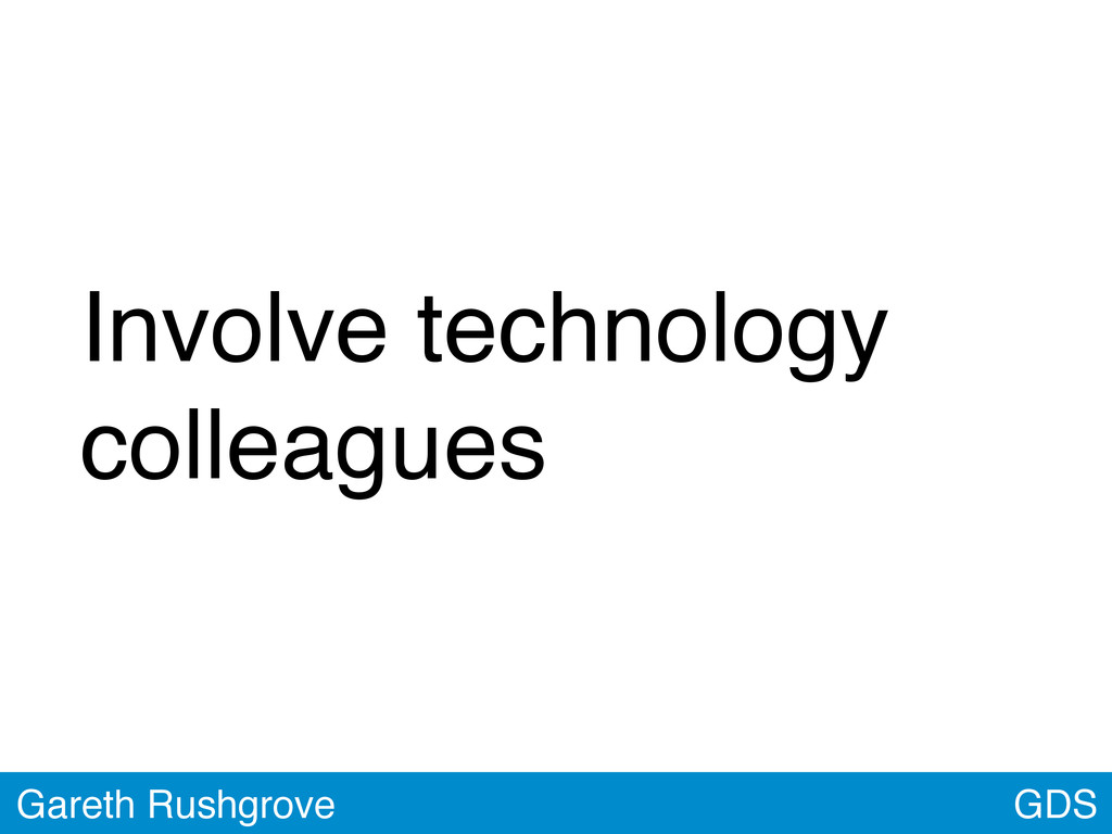 GDS Gareth Rushgrove Involve technology colleag...