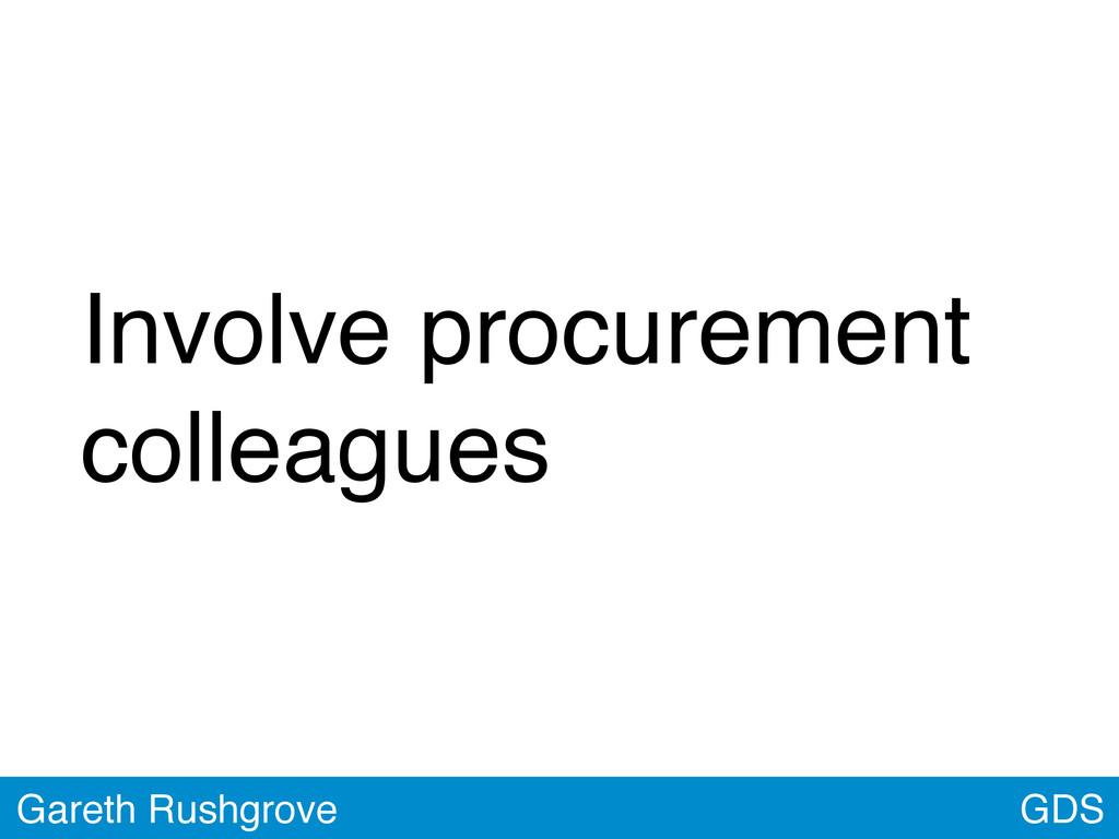 GDS Gareth Rushgrove Involve procurement collea...